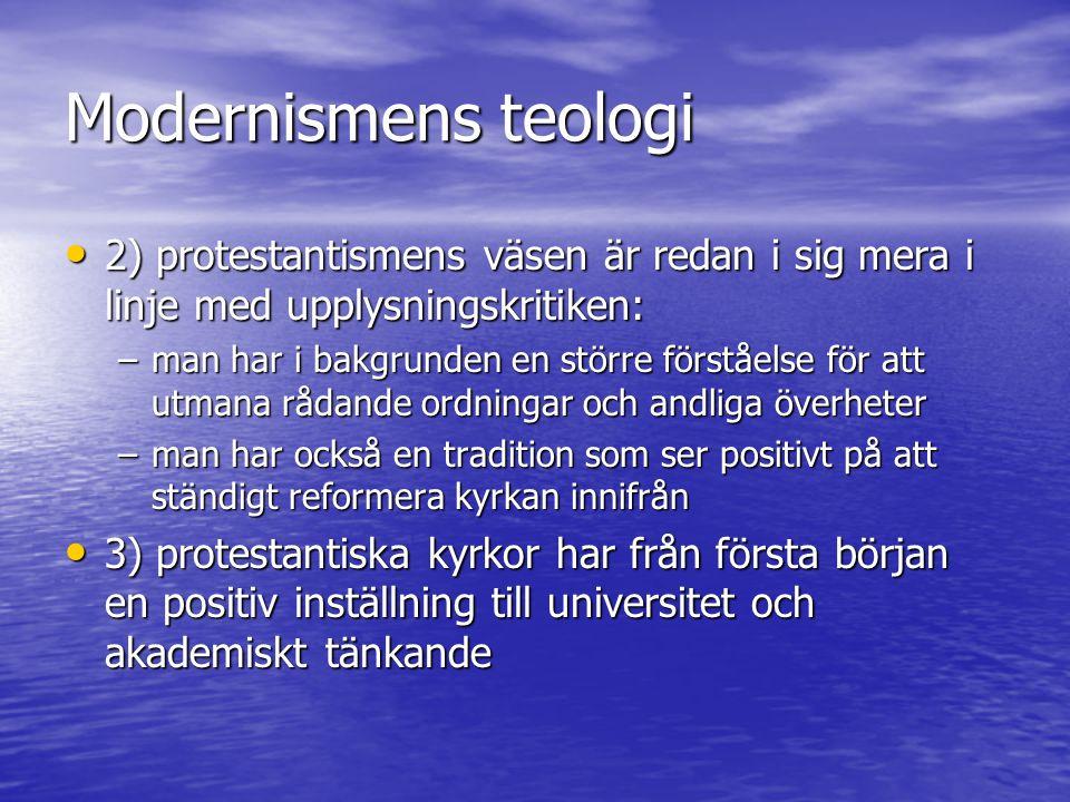 Modernismens teologi 2) protestantismens väsen är redan i sig mera i linje med upplysningskritiken: