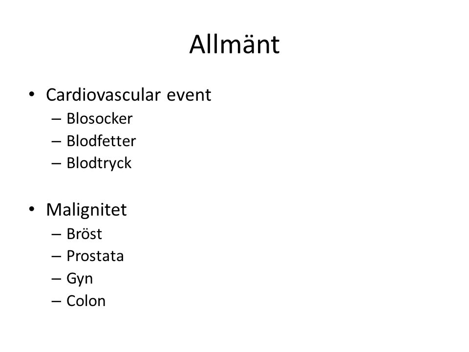 Allmänt Cardiovascular event Malignitet Blosocker Blodfetter Blodtryck