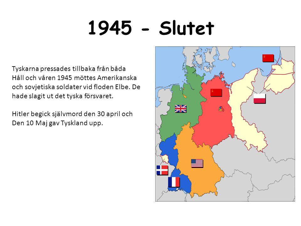 1945 - Slutet Tyskarna pressades tillbaka från båda