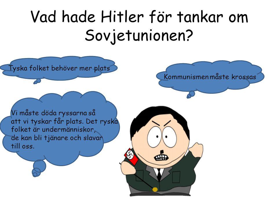 Vad hade Hitler för tankar om Sovjetunionen