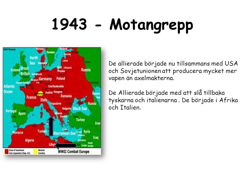 1943 - Motangrepp De allierade började nu tillsammans med USA