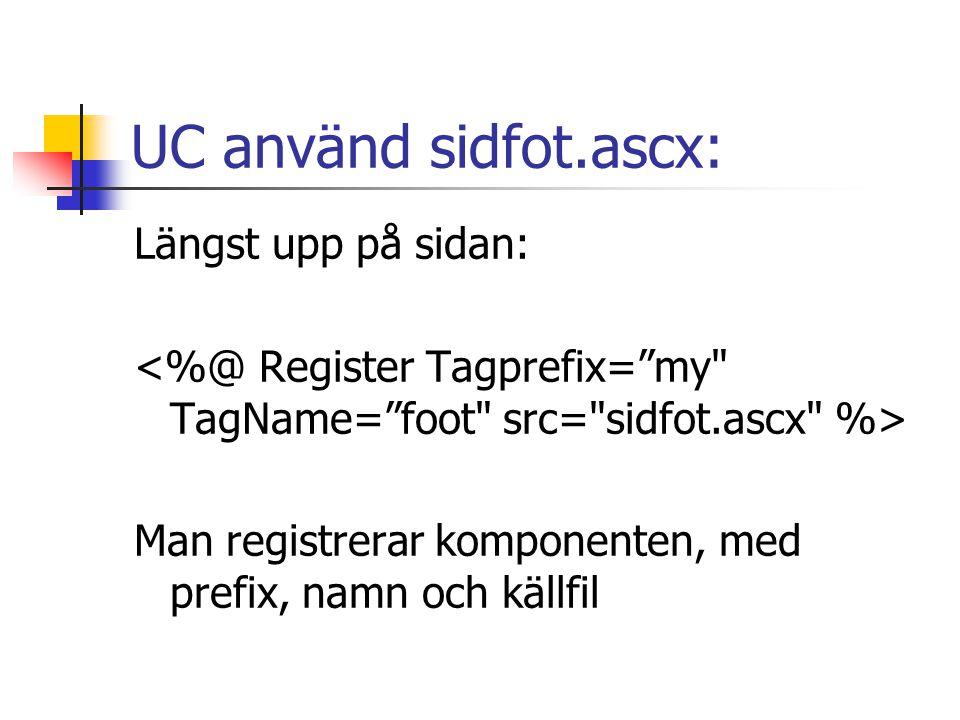 UC använd sidfot.ascx: Längst upp på sidan: