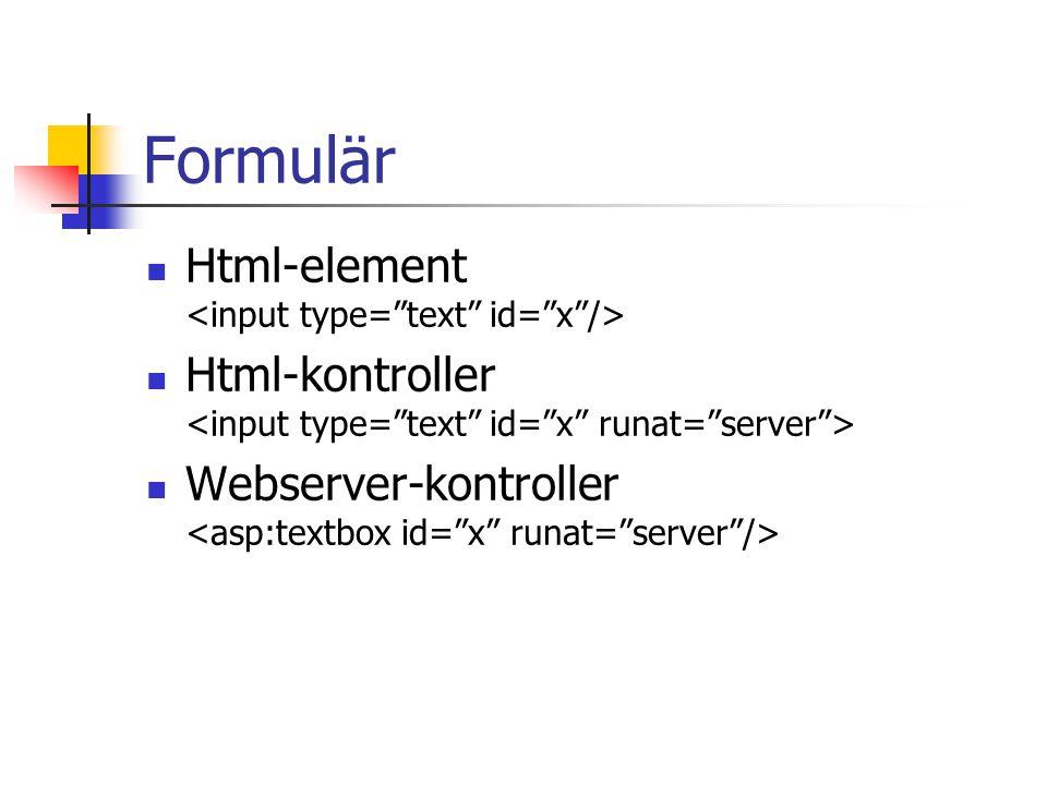 Formulär Html-element <input type= text id= x />