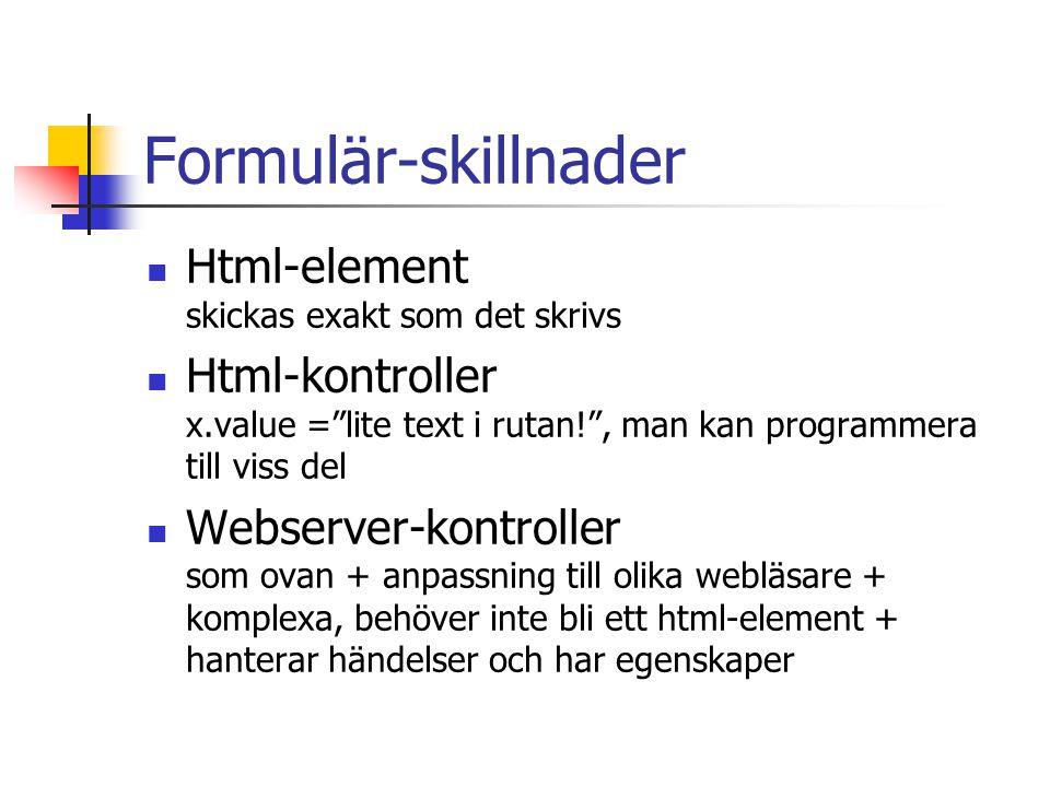 Formulär-skillnader Html-element skickas exakt som det skrivs