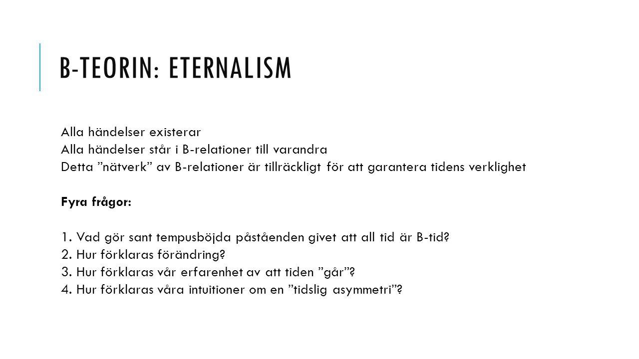 B-teorin: eternalism Alla händelser existerar