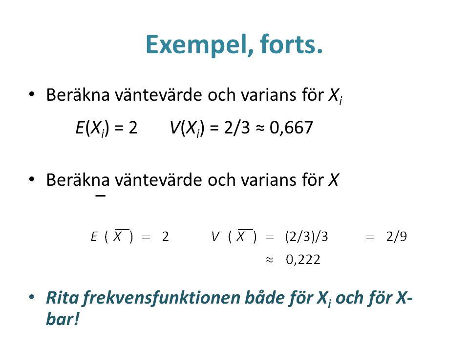 Exempel, forts. Beräkna väntevärde och varians för Xi