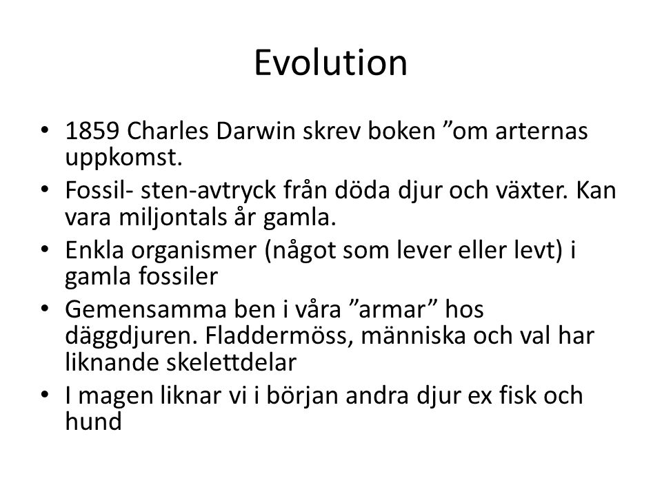 Evolution 1859 Charles Darwin skrev boken om arternas uppkomst.