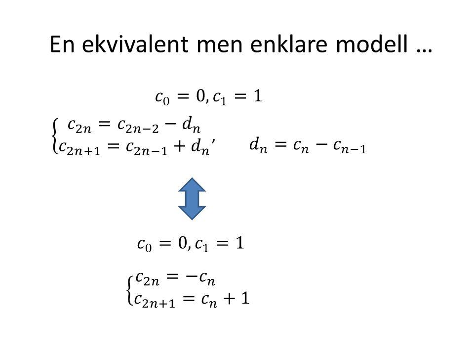 En ekvivalent men enklare modell …
