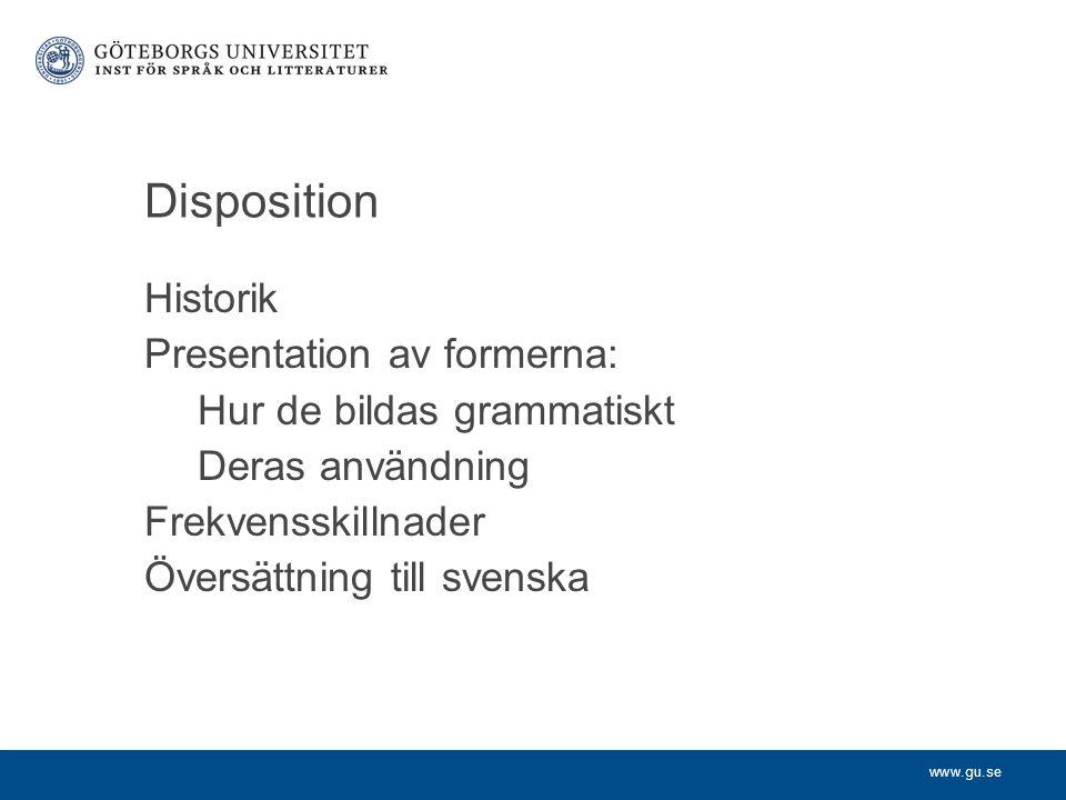 Disposition Historik Presentation av formerna:
