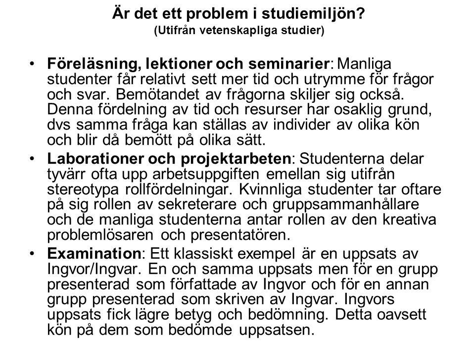 Är det ett problem i studiemiljön (Utifrån vetenskapliga studier)