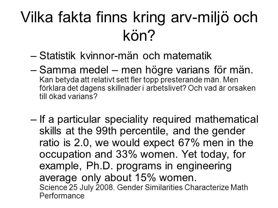 Vilka fakta finns kring arv-miljö och kön