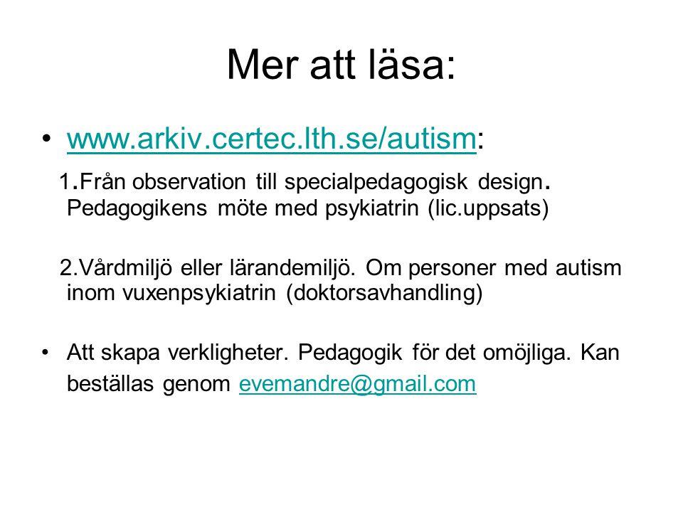 Mer att läsa: www.arkiv.certec.lth.se/autism: