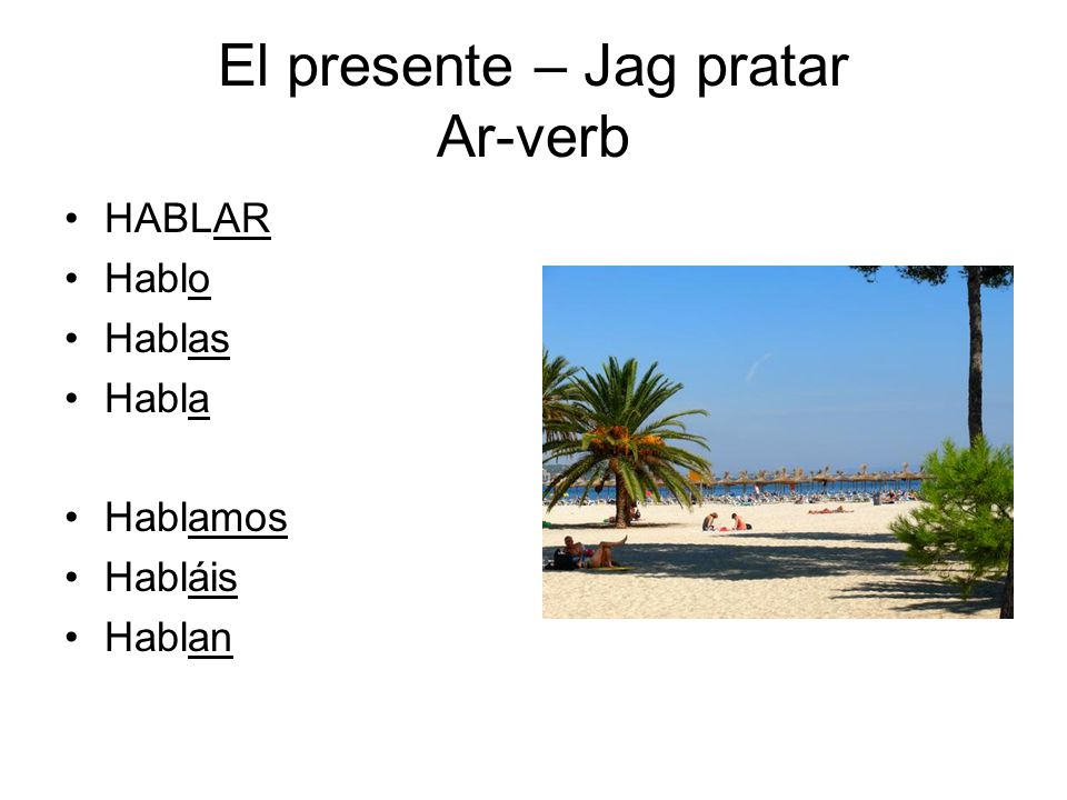 El presente – Jag pratar Ar-verb