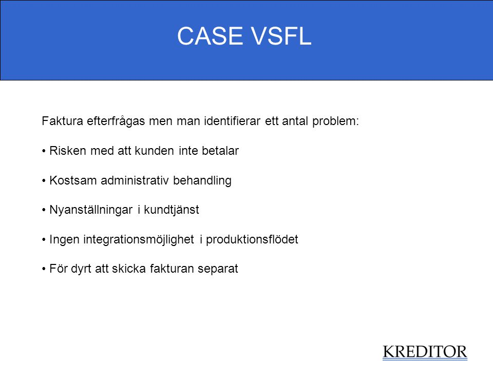 CASE VSFL Faktura efterfrågas men man identifierar ett antal problem:
