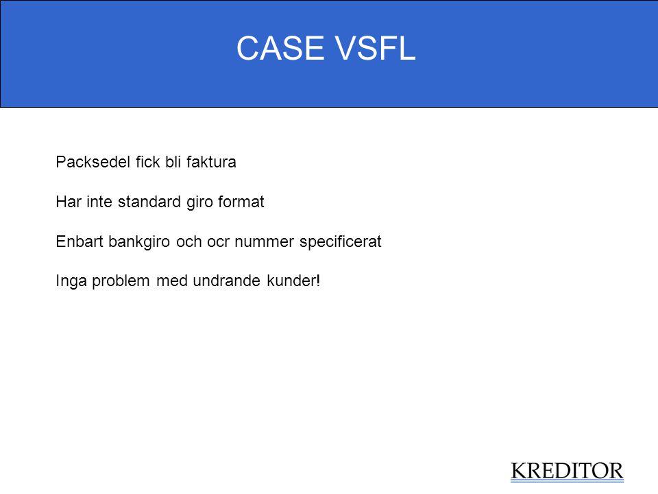 CASE VSFL Packsedel fick bli faktura Har inte standard giro format