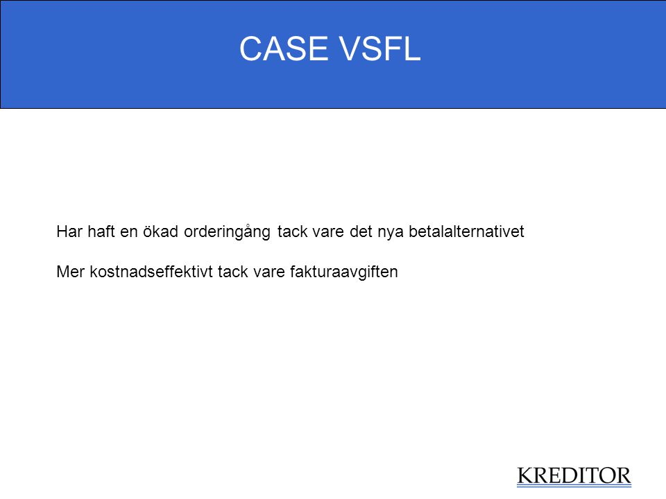 CASE VSFL Har haft en ökad orderingång tack vare det nya betalalternativet.