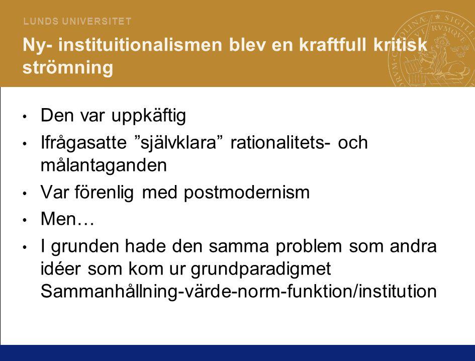 Ny- instituitionalismen blev en kraftfull kritisk strömning