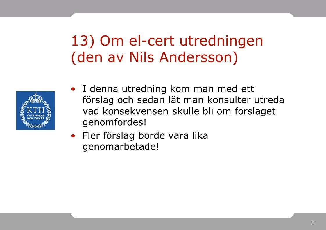 13) Om el-cert utredningen (den av Nils Andersson)