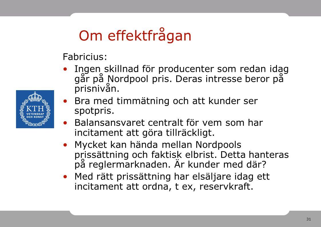 Om effektfrågan Fabricius: