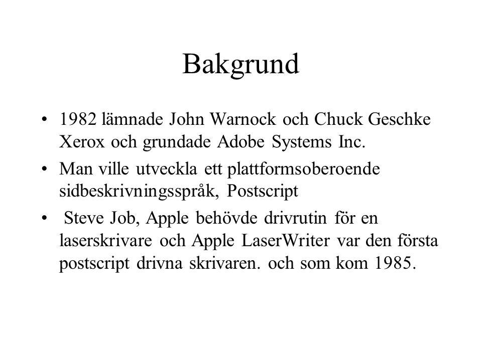 Bakgrund 1982 lämnade John Warnock och Chuck Geschke Xerox och grundade Adobe Systems Inc.