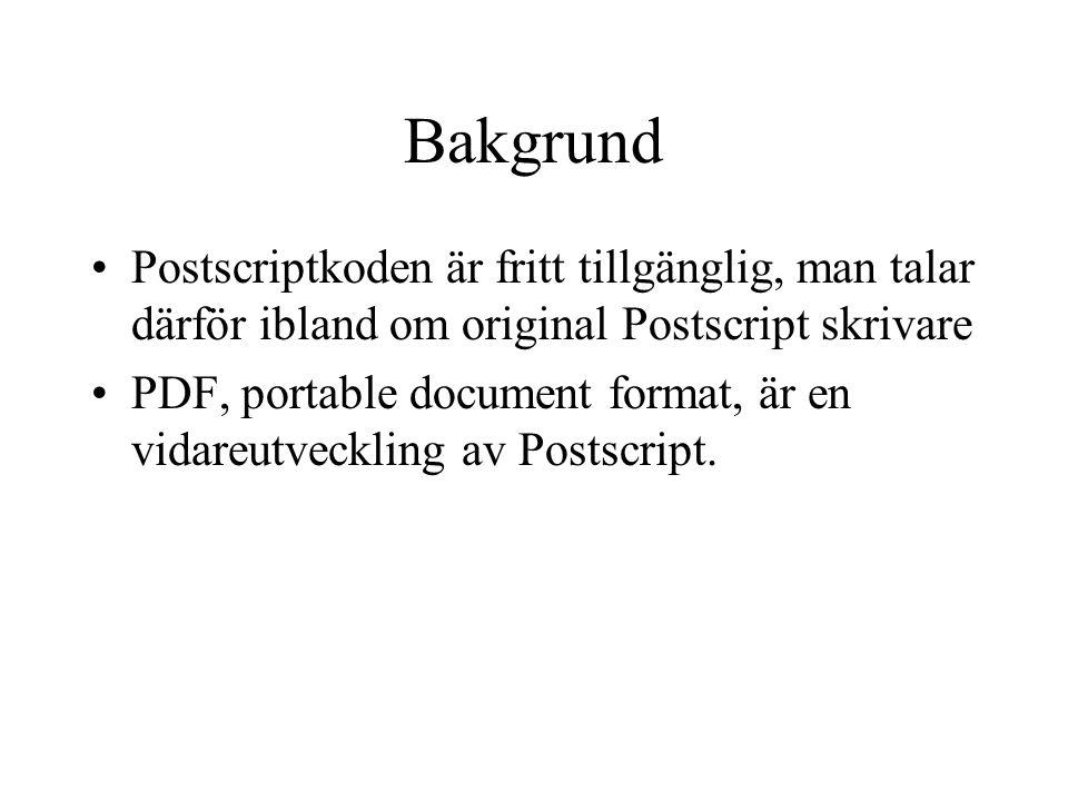 Bakgrund Postscriptkoden är fritt tillgänglig, man talar därför ibland om original Postscript skrivare.