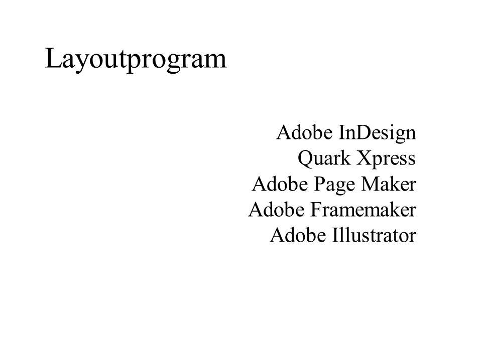 Layoutprogram Adobe InDesign Quark Xpress Adobe Page Maker