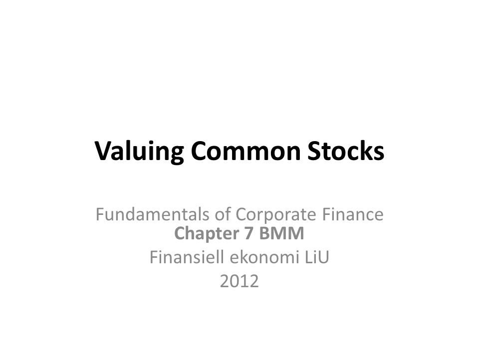Valuing Common Stocks Fundamentals of Corporate Finance Chapter 7 BMM