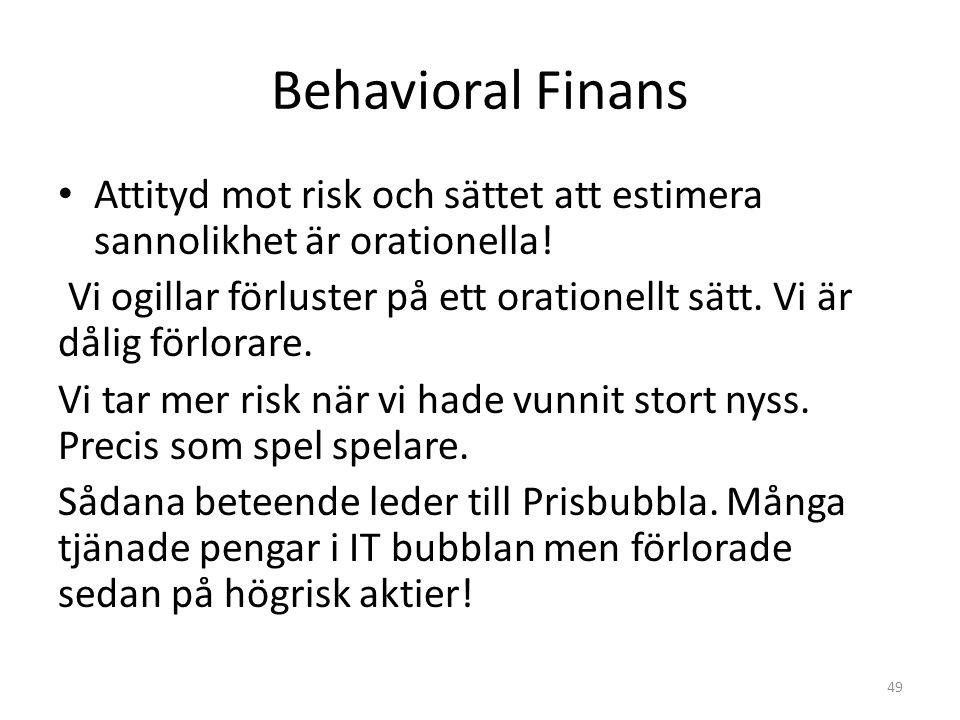Behavioral Finans Attityd mot risk och sättet att estimera sannolikhet är orationella!
