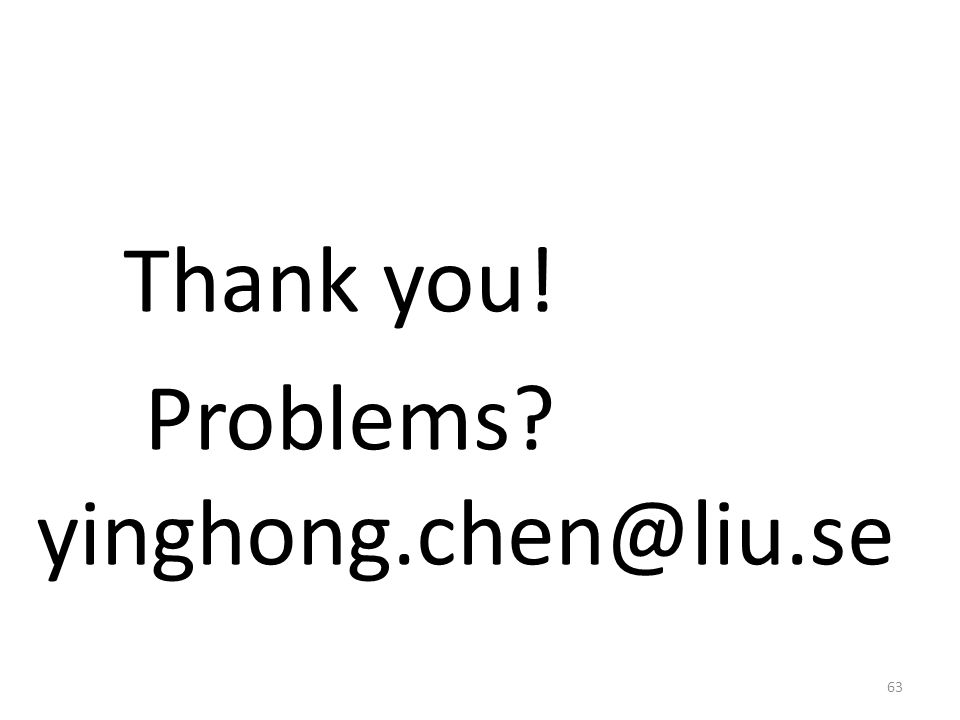 Thank you! Problems yinghong.chen@liu.se