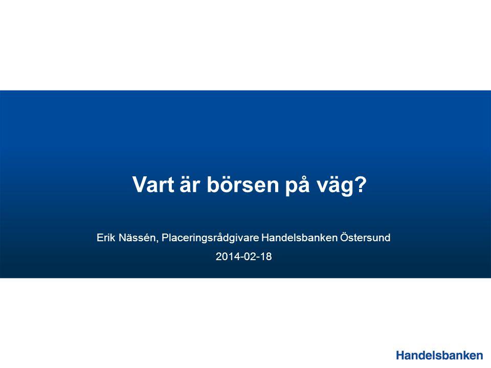 Erik Nässén, Placeringsrådgivare Handelsbanken Östersund 2014-02-18