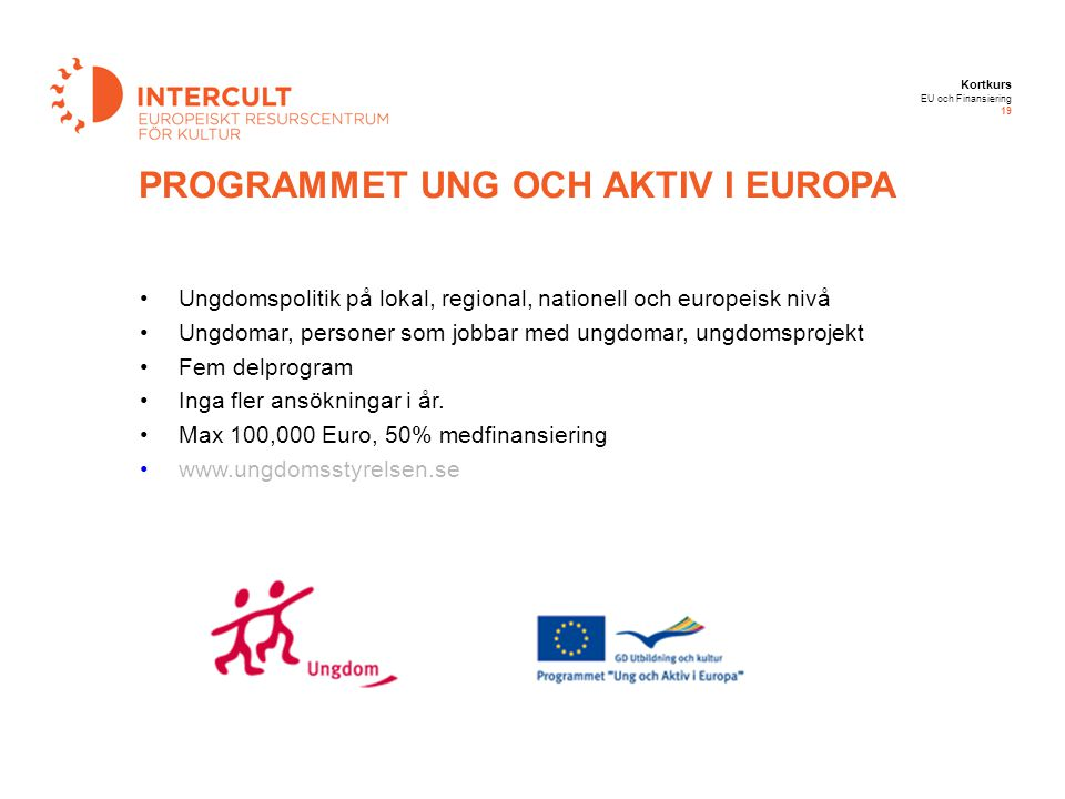 PROGRAMMET UNG OCH AKTIV I EUROPA