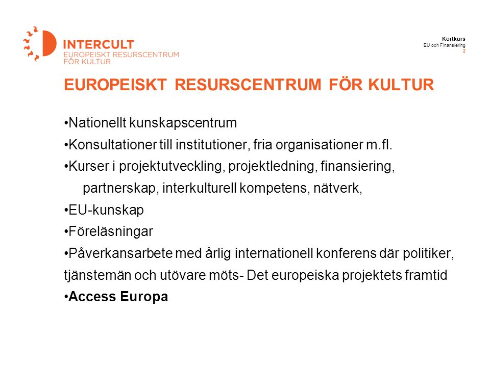 EUROPEISKT RESURSCENTRUM FÖR KULTUR