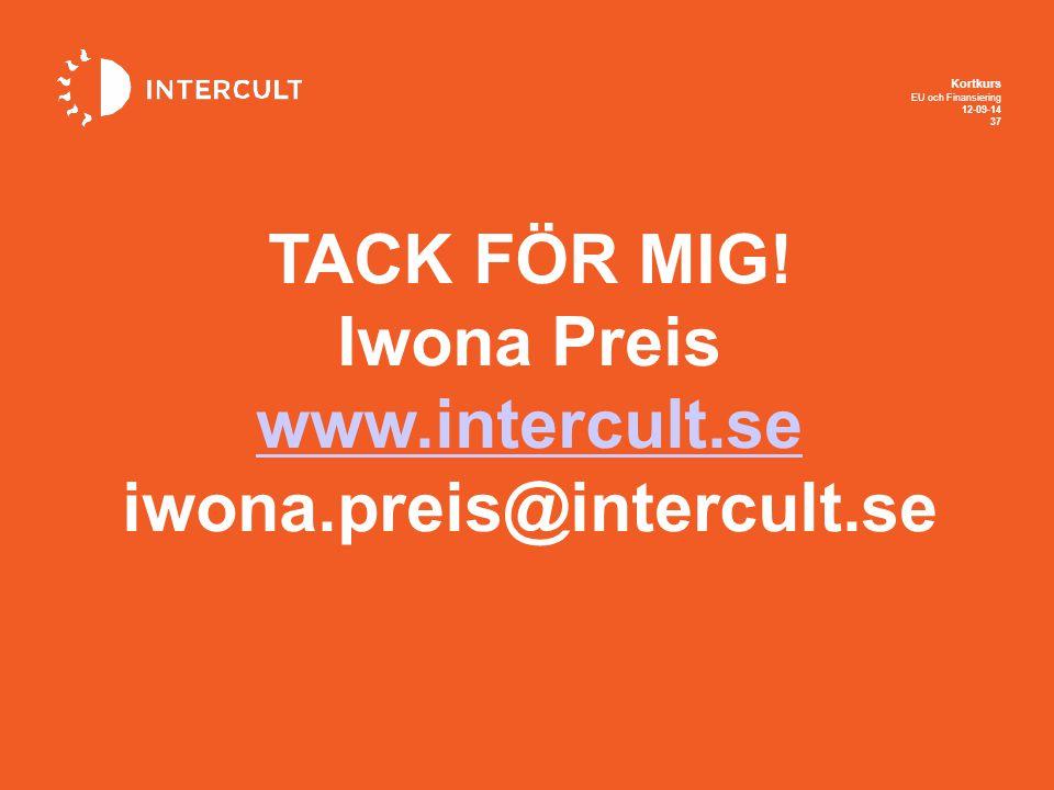 TACK FÖR MIG! Iwona Preis www.intercult.se iwona.preis@intercult.se