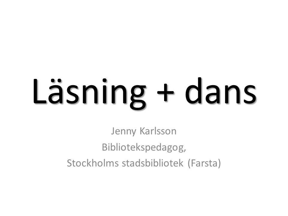 Jenny Karlsson Bibliotekspedagog, Stockholms stadsbibliotek (Farsta)