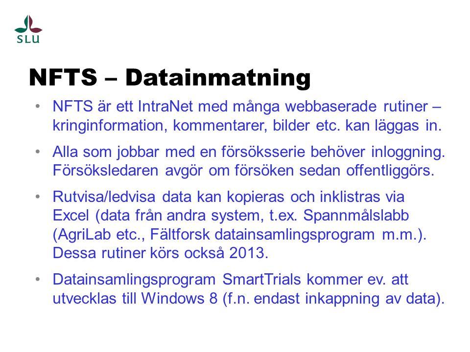 NFTS – Datainmatning NFTS är ett IntraNet med många webbaserade rutiner – kringinformation, kommentarer, bilder etc. kan läggas in.