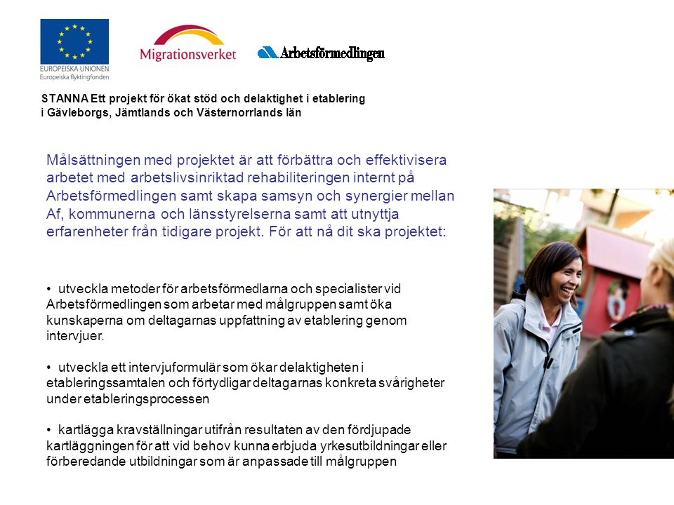 STANNA Ett projekt för ökat stöd och delaktighet i etablering i Gävleborgs, Jämtlands och Västernorrlands län