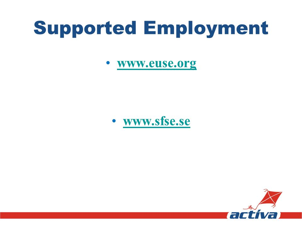 Supported Employment www.euse.org www.sfse.se
