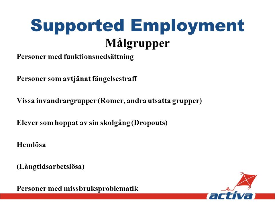 Supported Employment Målgrupper Personer med funktionsnedsättning