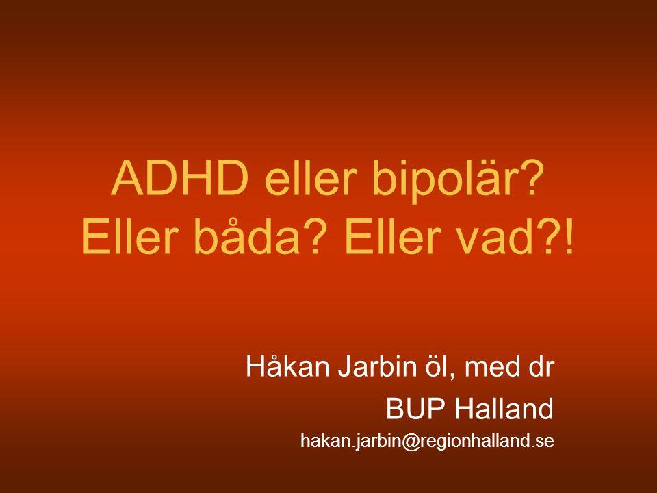 ADHD eller bipolär Eller båda Eller vad !