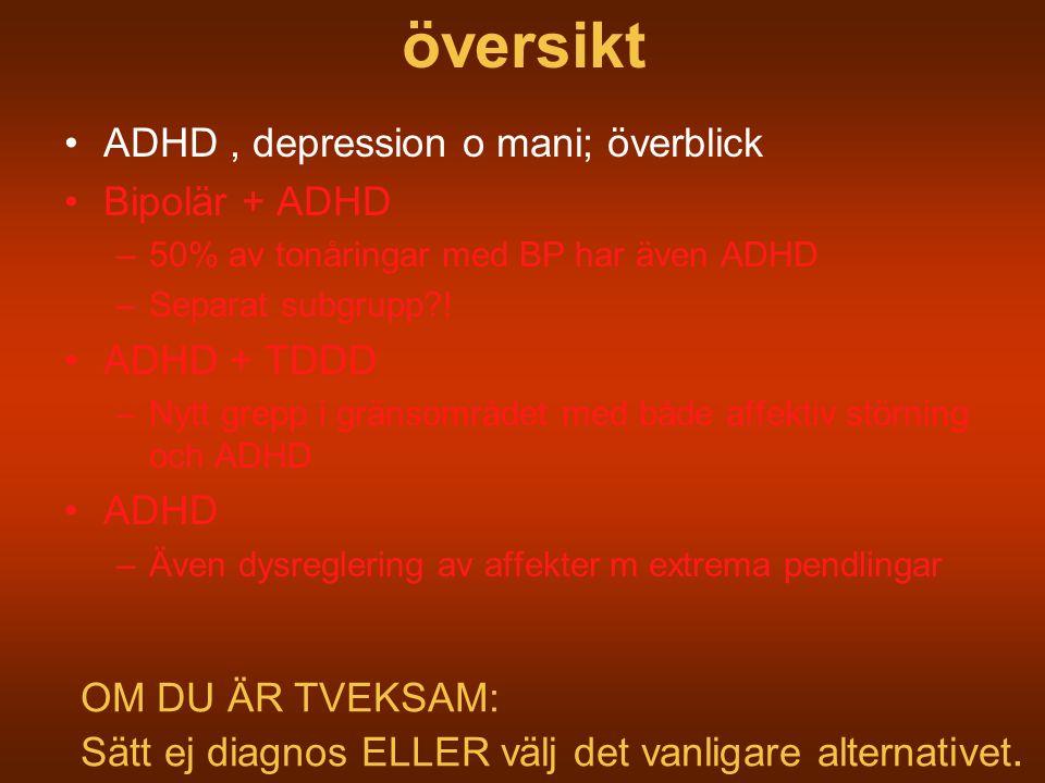 översikt ADHD , depression o mani; överblick Bipolär + ADHD