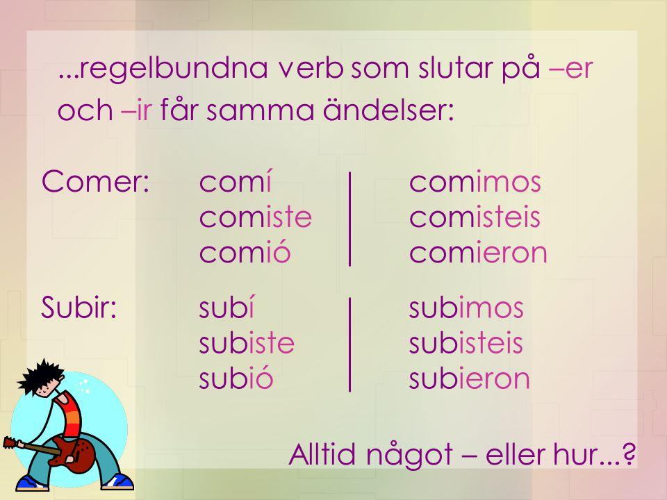 ...regelbundna verb som slutar på –er