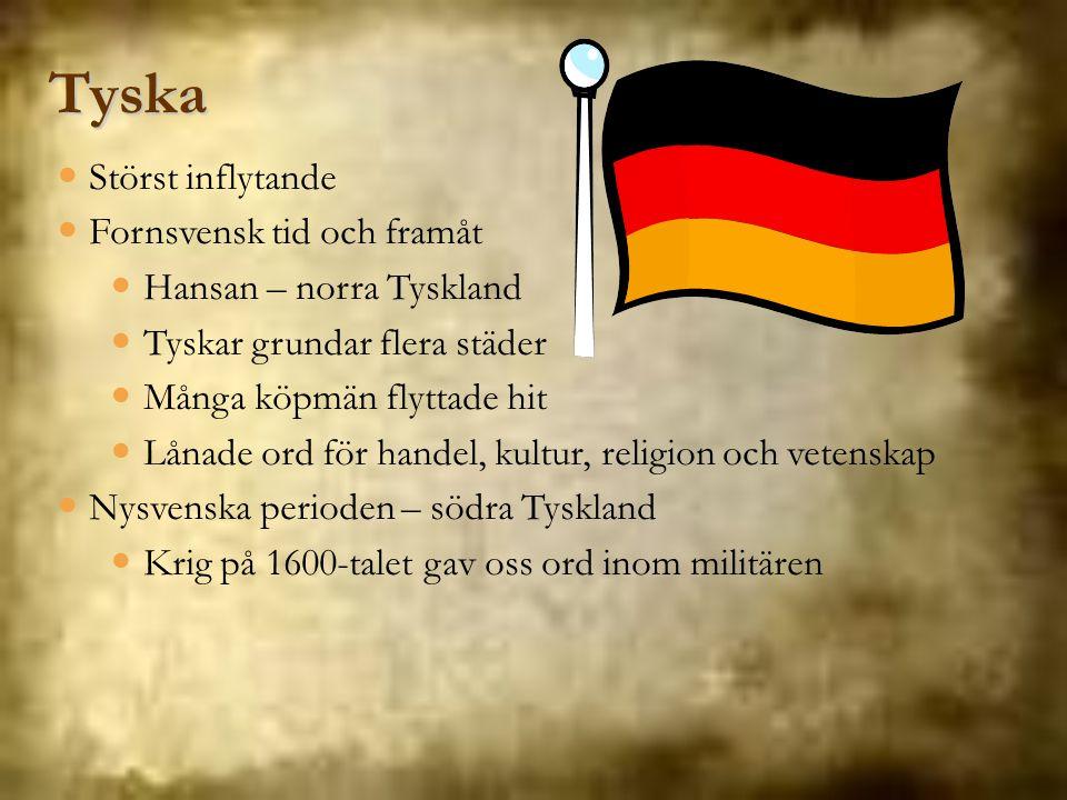 Tyska Störst inflytande Fornsvensk tid och framåt