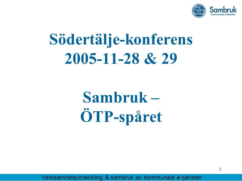 Södertälje-konferens 2005-11-28 & 29 Sambruk – ÖTP-spåret