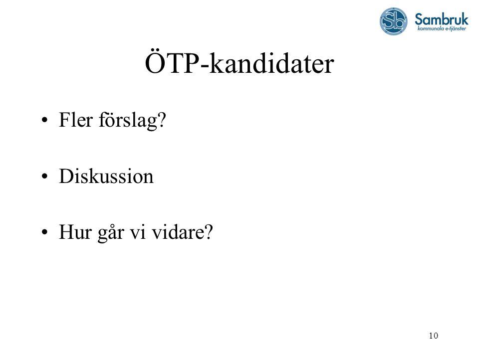 ÖTP-kandidater Fler förslag Diskussion Hur går vi vidare