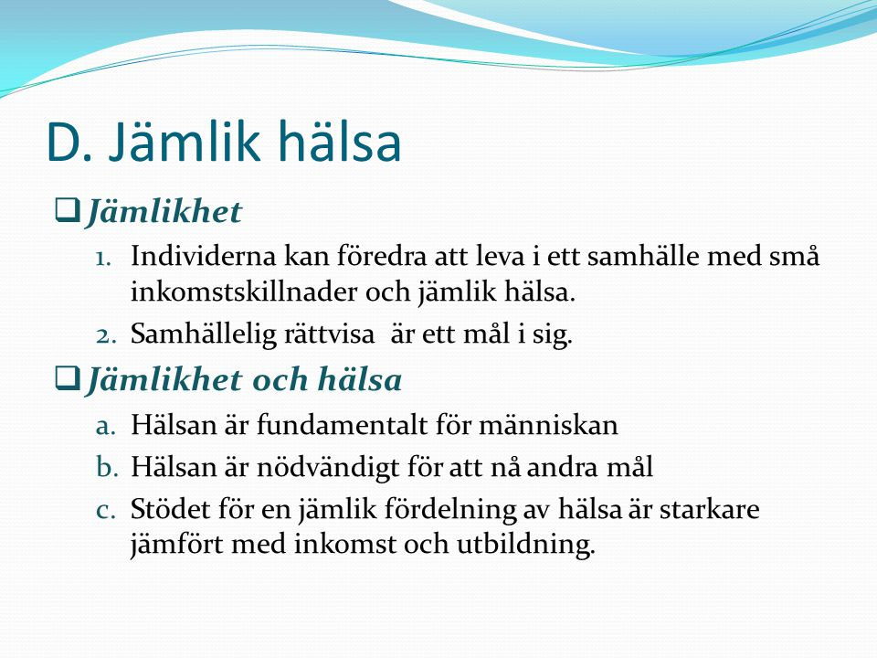 D. Jämlik hälsa Jämlikhet Jämlikhet och hälsa