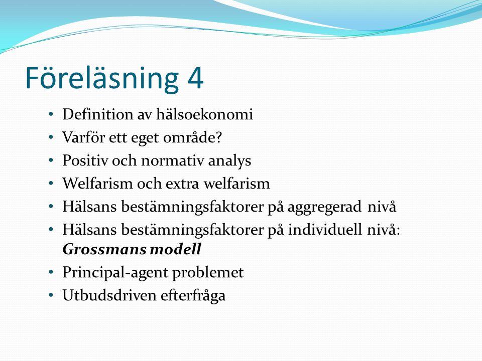 Föreläsning 4 Definition av hälsoekonomi Varför ett eget område