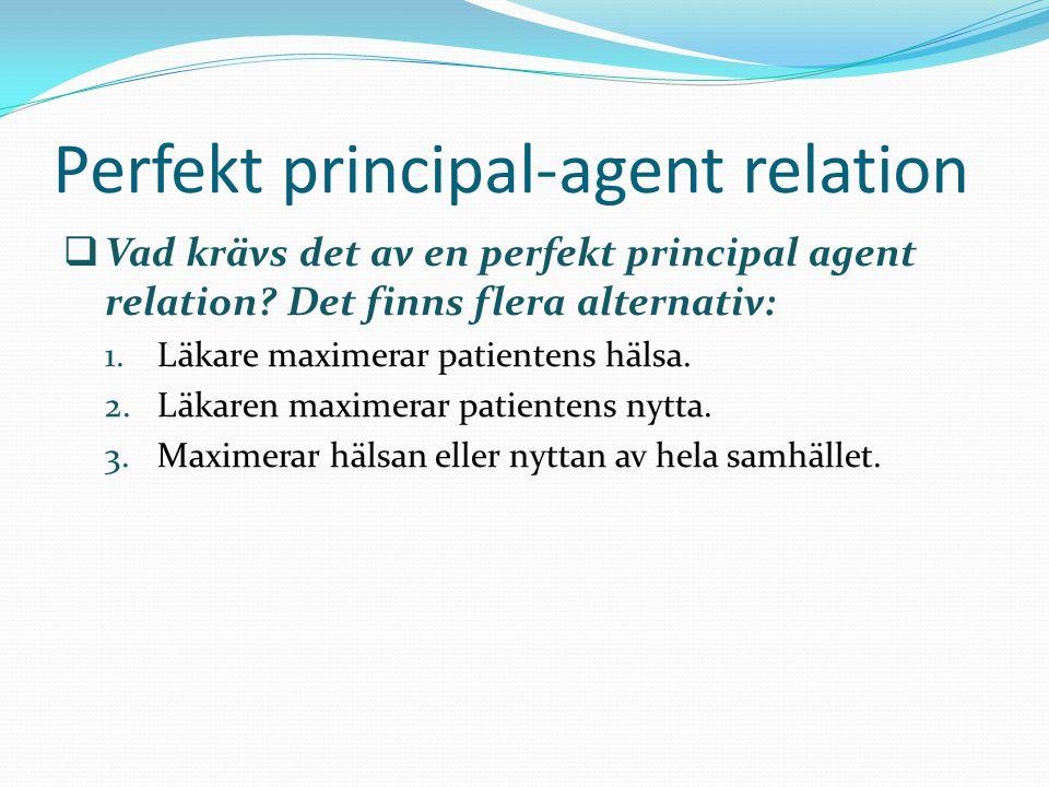 Perfekt principal-agent relation