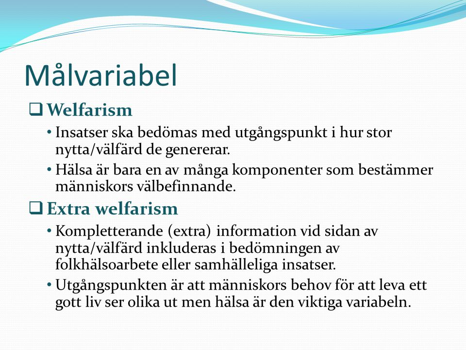 Målvariabel Welfarism Extra welfarism