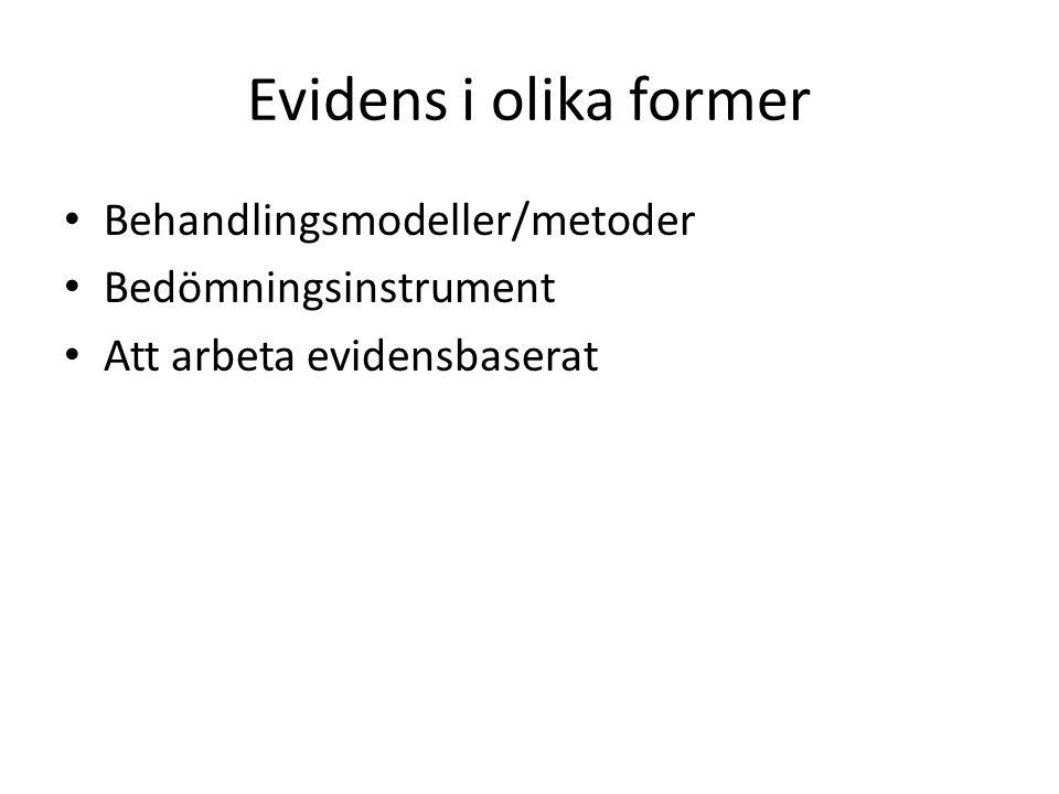 Evidens i olika former Behandlingsmodeller/metoder