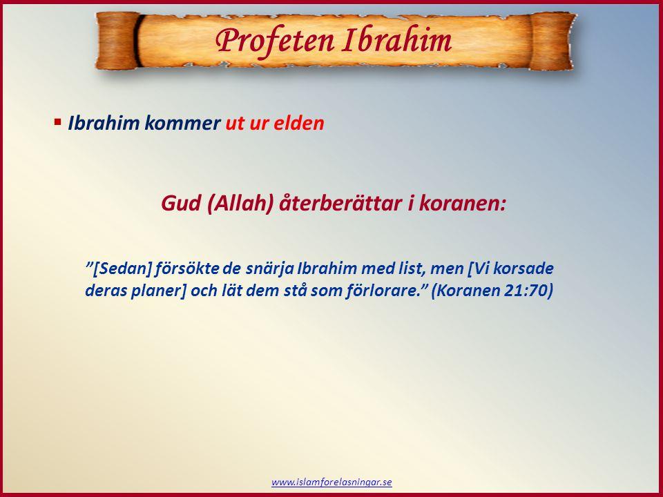 Profeten Ibrahim Gud (Allah) återberättar i koranen: